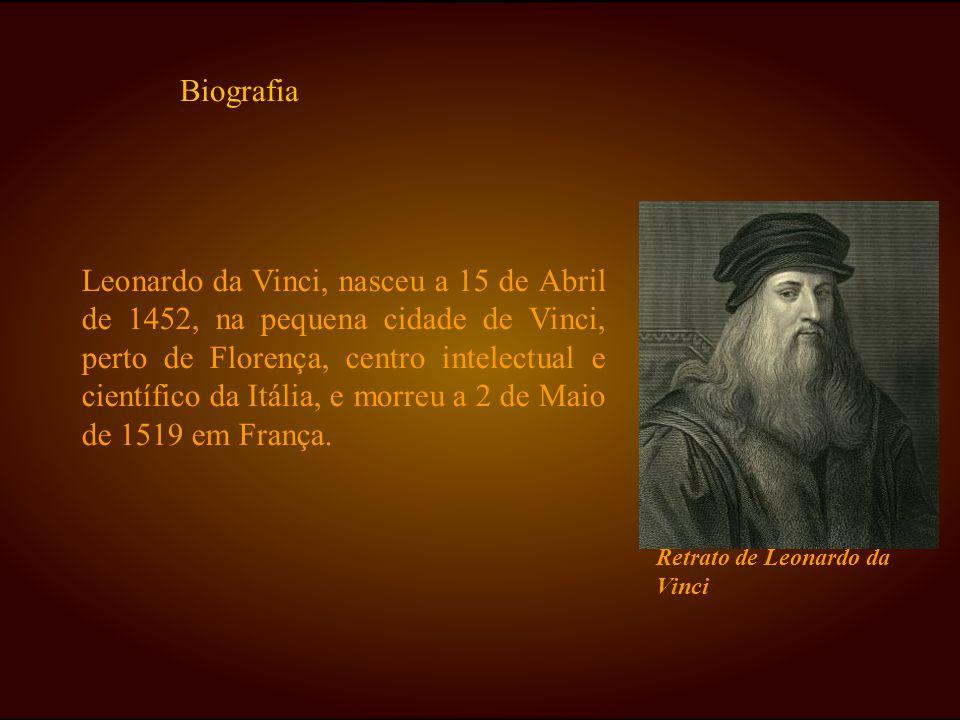 Leonardo da Vinci, nasceu a 15 de Abril de 1452, na pequena cidade de Vinci, perto de Florença, centro intelectual e científico da Itália, e morreu a