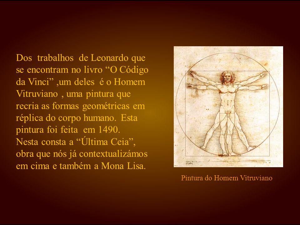 """Dos trabalhos de Leonardo que se encontram no livro """"O Código da Vinci"""",um deles é o Homem Vitruviano, uma pintura que recria as formas geométricas em"""