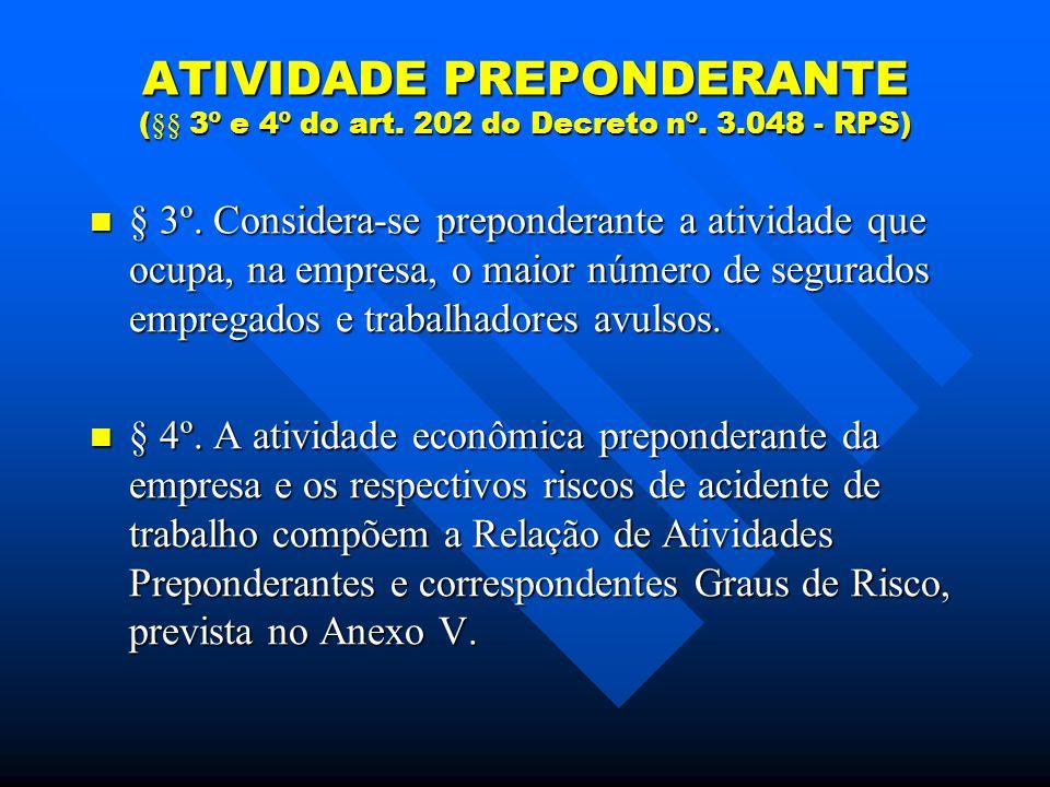 ATIVIDADE PREPONDERANTE (§§ 3º e 4º do art.202 do Decreto nº.