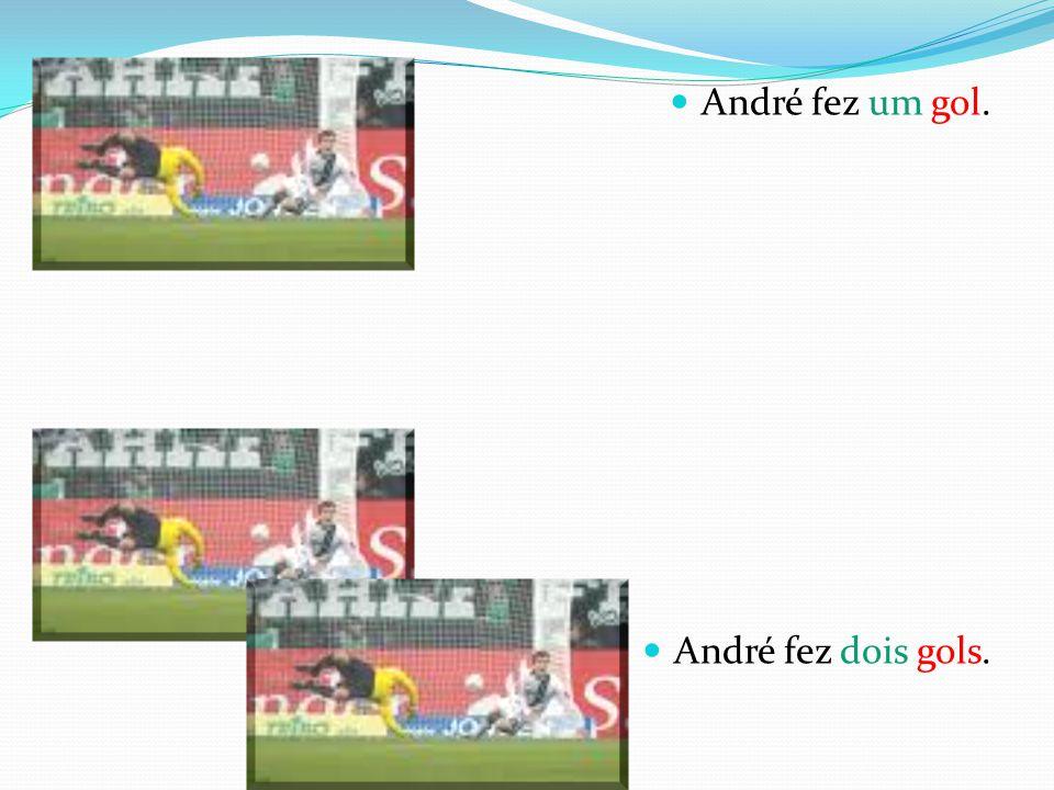 André fez um gol. André fez dois gols.