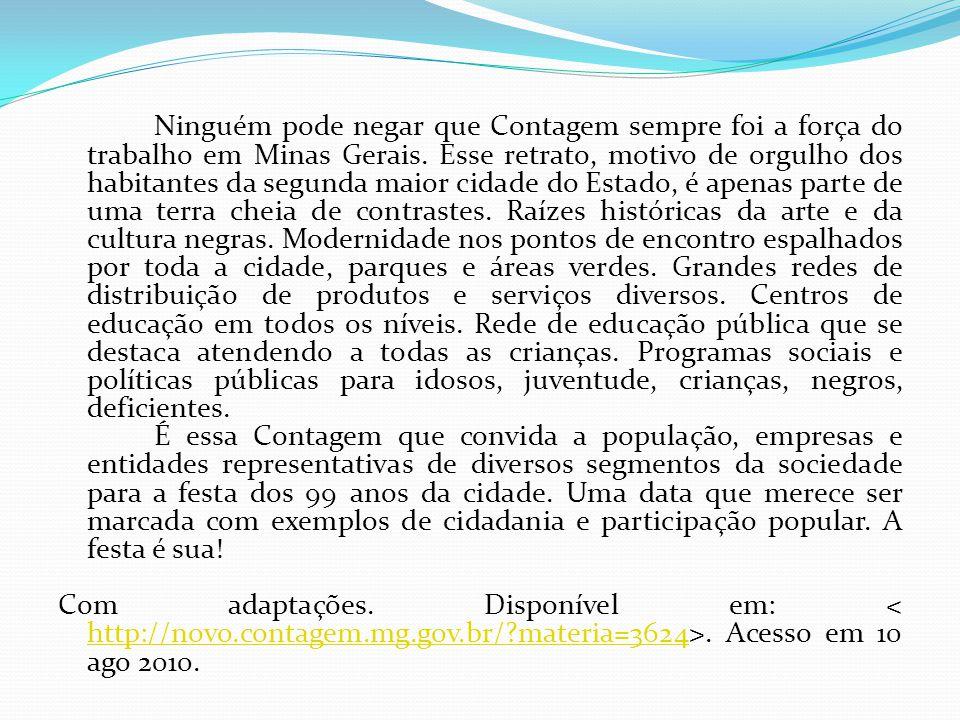 Ninguém pode negar que Contagem sempre foi a força do trabalho em Minas Gerais. Esse retrato, motivo de orgulho dos habitantes da segunda maior cidade