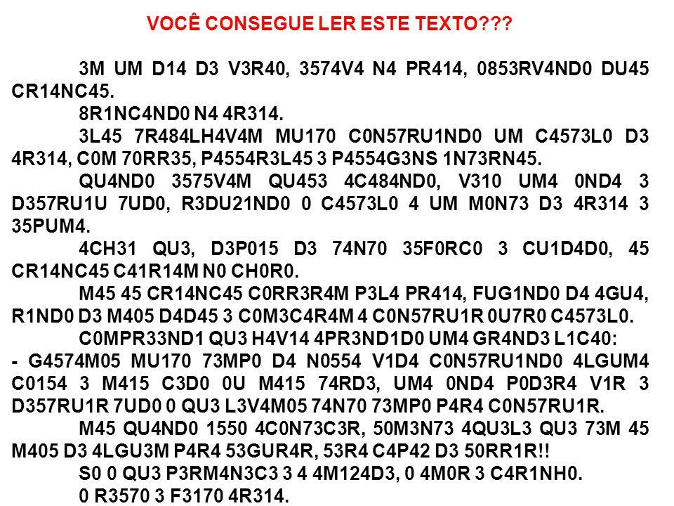 VOCÊ CONSEGUE LER ESTE TEXTO??.3M UM D14 D3 V3R40, 3574V4 N4 PR414, 0853RV4ND0 DU45 CR14NC45.