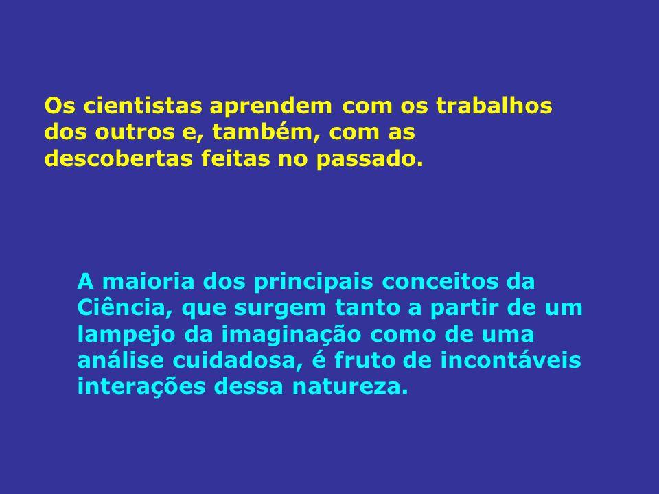 Devem, ainda, assumir a responsabilidade de instruir a próxima geração de pesquisadores e professores.