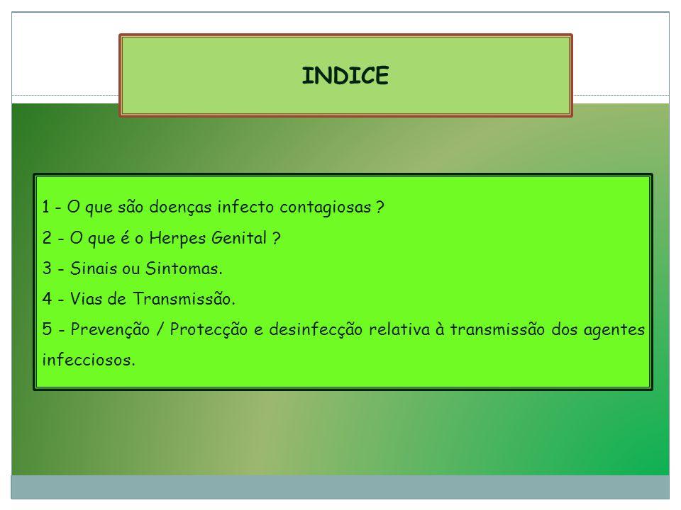 INDICE 1 - O que são doenças infecto contagiosas .