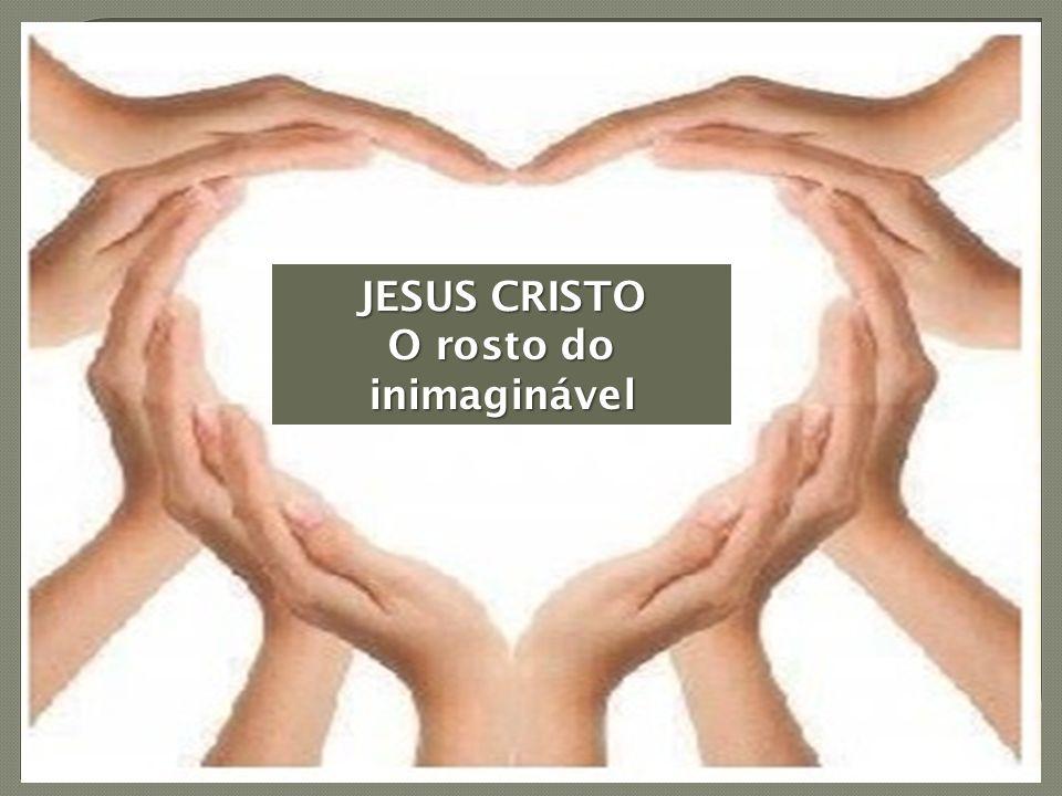 JESUS CRISTO O rosto do inimaginável