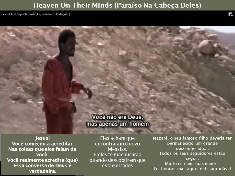 Heaven On Their Minds (Paraíso Na Cabeça Deles) Jesus.