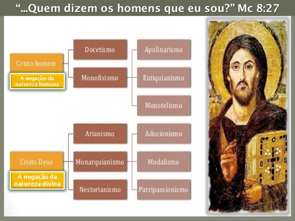...Quem dizem os homens que eu sou Mc 8:27