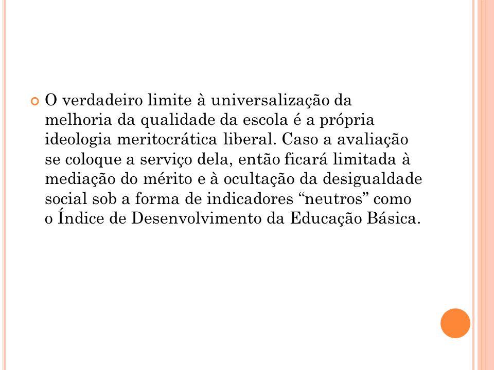 O verdadeiro limite à universalização da melhoria da qualidade da escola é a própria ideologia meritocrática liberal.