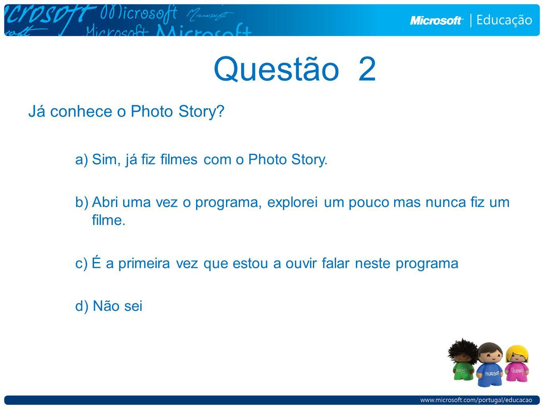É software gratuito Se não tem o Photo Story no seu computador basta ir a http://www.microsoft.com/downloads