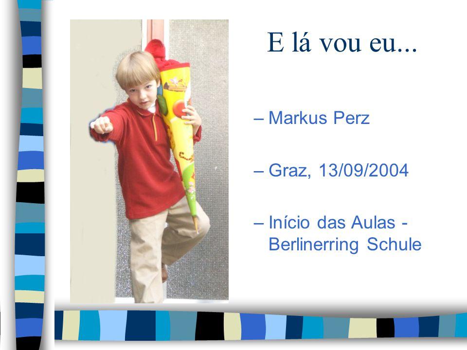 E lá vou eu... –Markus Perz –Graz, 13/09/2004 –Início das Aulas - Berlinerring Schule