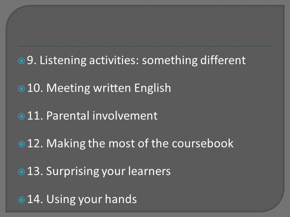""" 8. Motivating young learners to speak English Criar necessidades de comunicação em língua inglesa. Actividades: Uso do """"Social English"""". Utilização"""