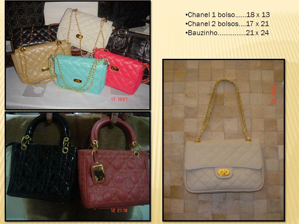 Chanel 1 bolso......18 x 13 Chanel 2 bolsos....17 x 21 Bauzinho...............21 x 24