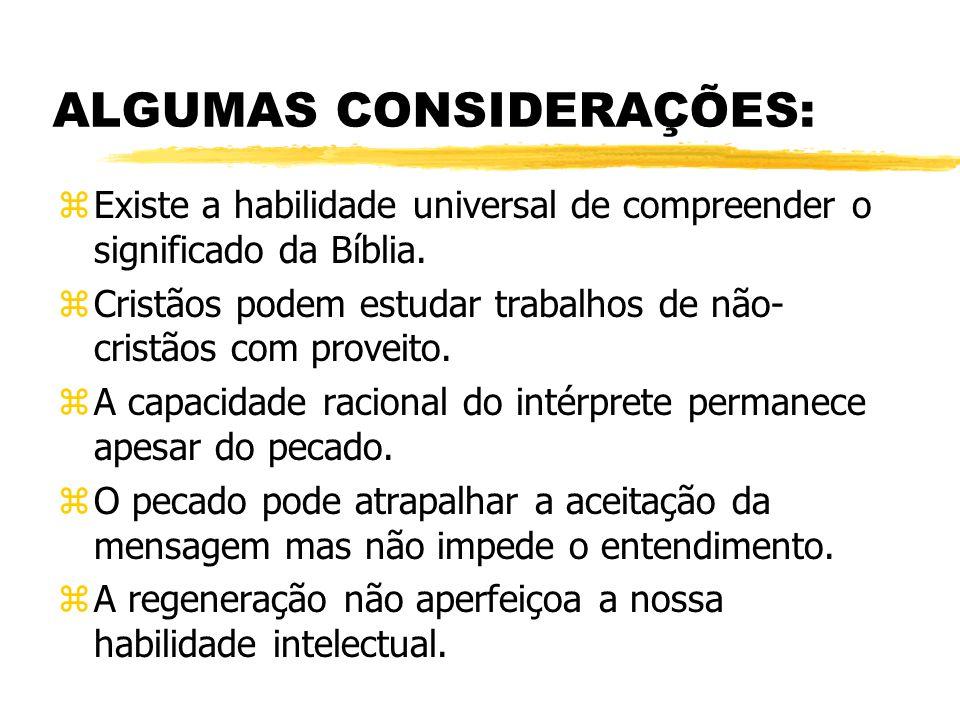 ALGUMAS CONSIDERAÇÕES: zExiste a habilidade universal de compreender o significado da Bíblia.