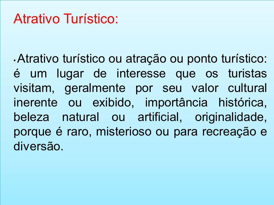 Atrativo Turístico: Atrativo turístico ou atração ou ponto turístico: é um lugar de interesse que os turistas visitam, geralmente por seu valor cultur