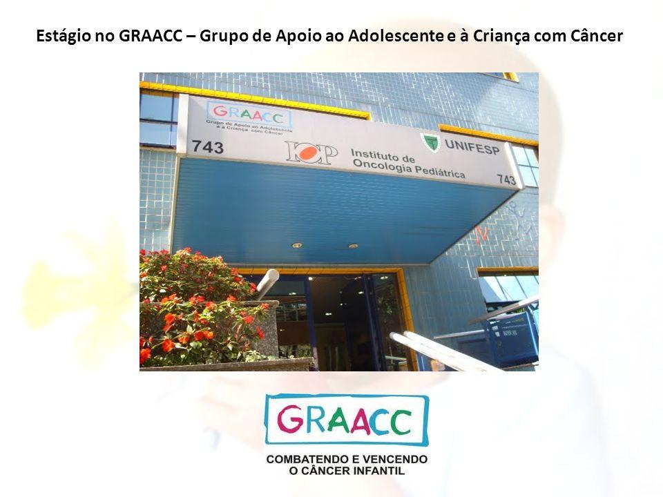 Estágio no GRAACC – Grupo de Apoio ao Adolescente e à Criança com Câncer