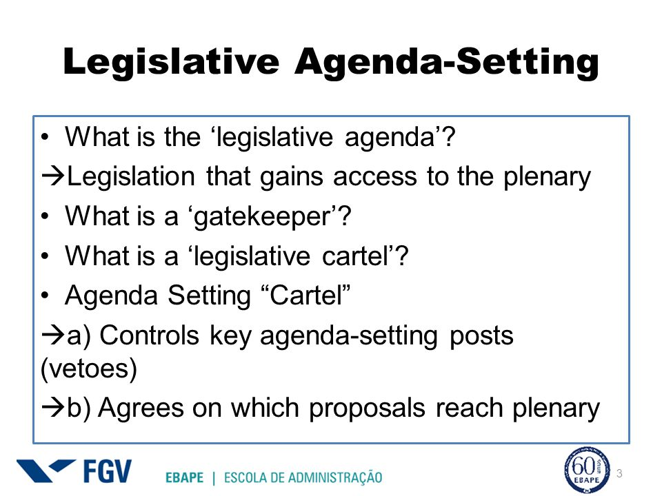 Legislative Agenda-Setting What is the 'legislative agenda'.