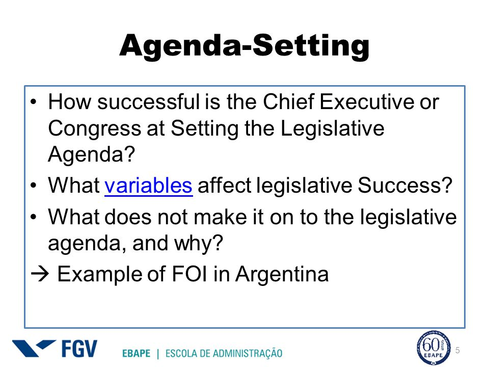 Agenda-Setting How successful is the Chief Executive or Congress at Setting the Legislative Agenda.