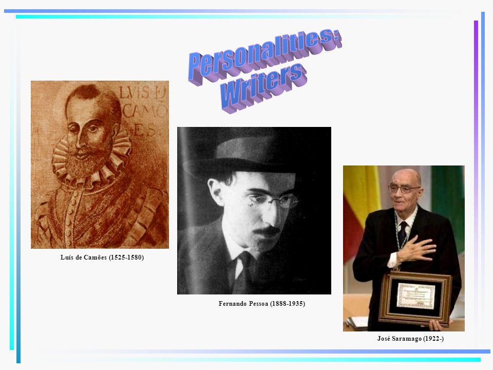 Fernando Pessoa (1888-1935) José Saramago (1922-) Luís de Camões (1525-1580)