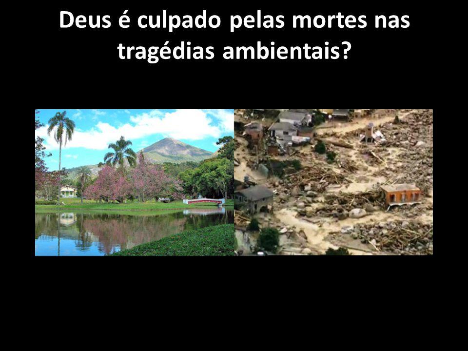 Deus é culpado pelas mortes nas tragédias ambientais