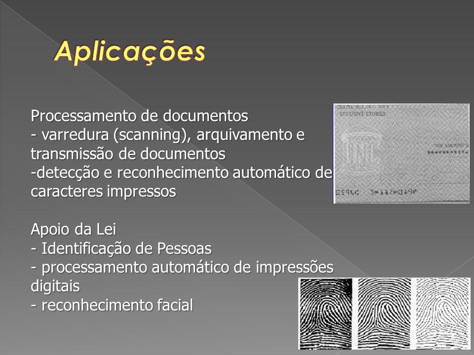 Processamento de documentos - varredura (scanning), arquivamento e transmissão de documentos -detecção e reconhecimento automático de caracteres impre