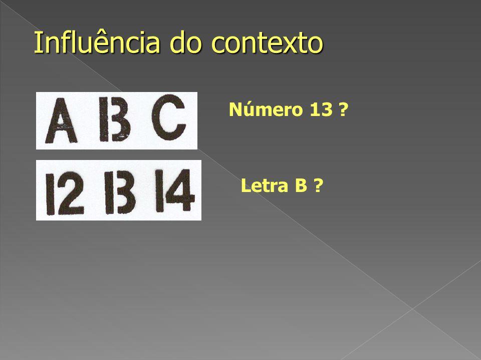 Influência do contexto Número 13 ? Letra B ?