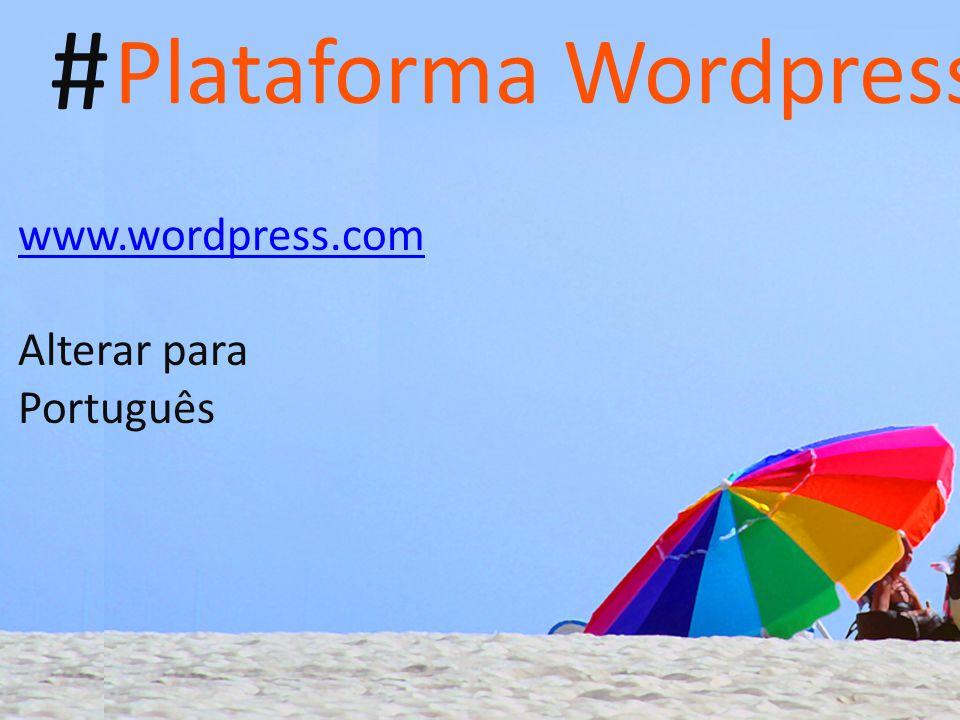 # Plataforma Wordpress www.wordpress.com Alterar para Português