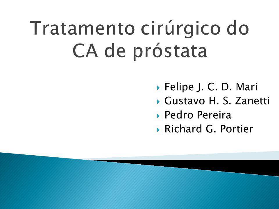Prostatectomia Radical Videolaparoscópica  É indicada no tratamento do Câncer de Próstata localizado, isto é, doença restrita à próstata.