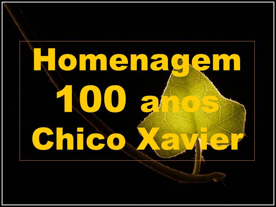 Homenagem 100 anos Chico Xavier