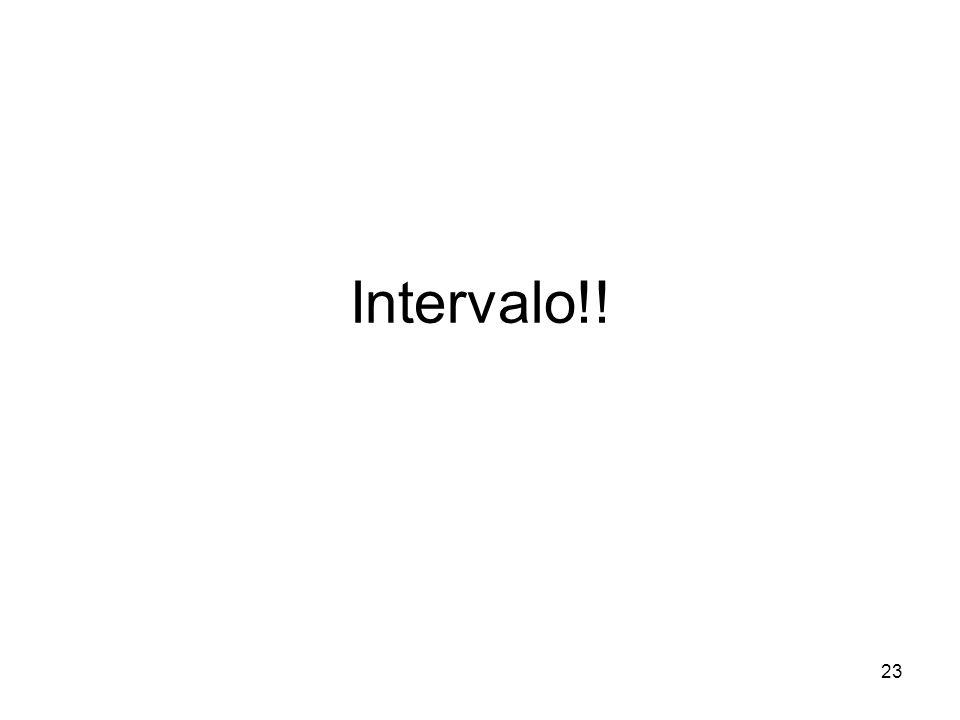 Intervalo!! 23
