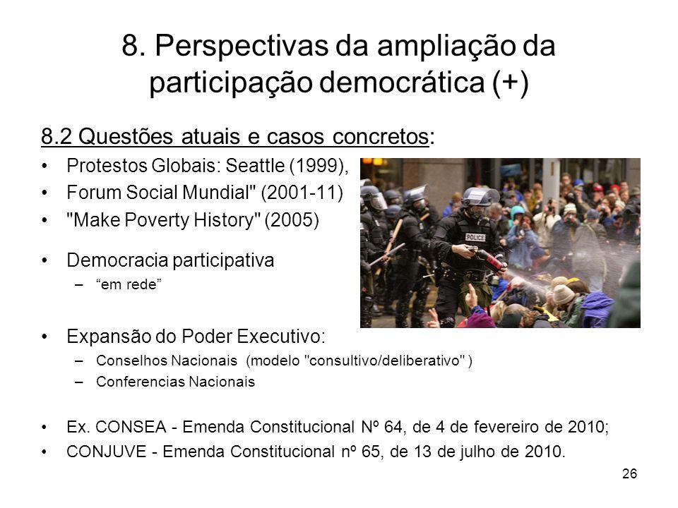8. Perspectivas da ampliação da participação democrática (+) 8.2 Questões atuais e casos concretos: Protestos Globais: Seattle (1999), Forum Social Mu