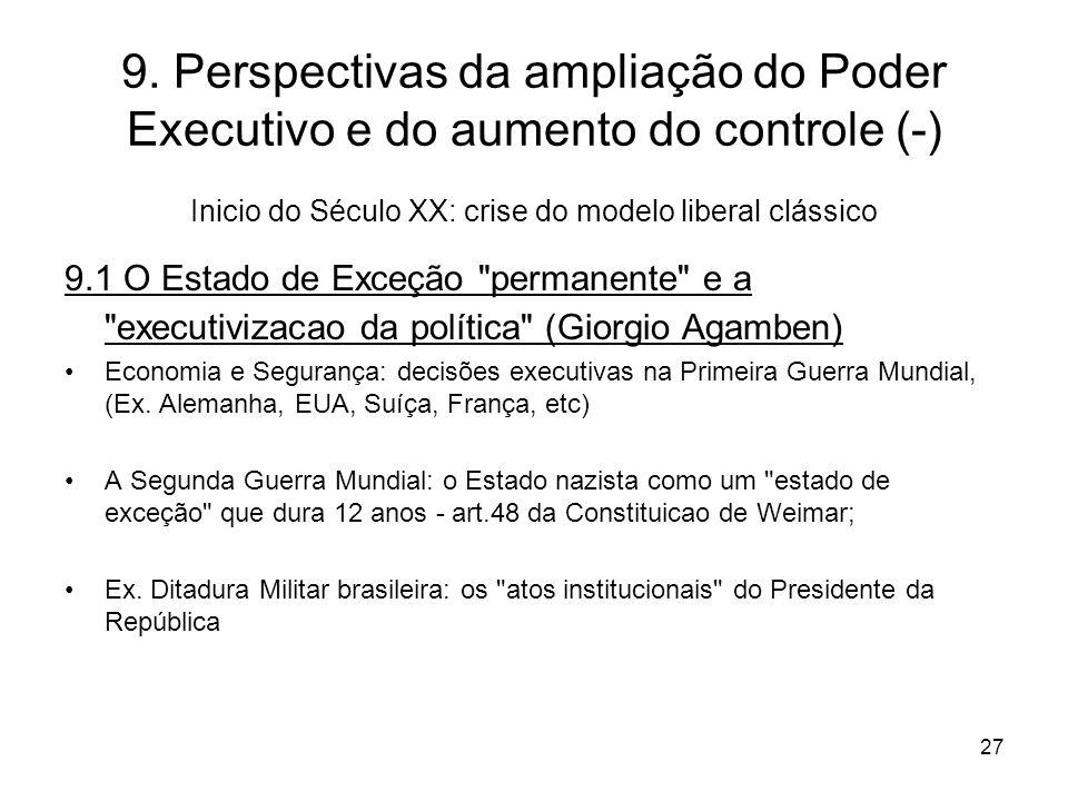9. Perspectivas da ampliação do Poder Executivo e do aumento do controle (-) Inicio do Século XX: crise do modelo liberal clássico 9.1 O Estado de Exc