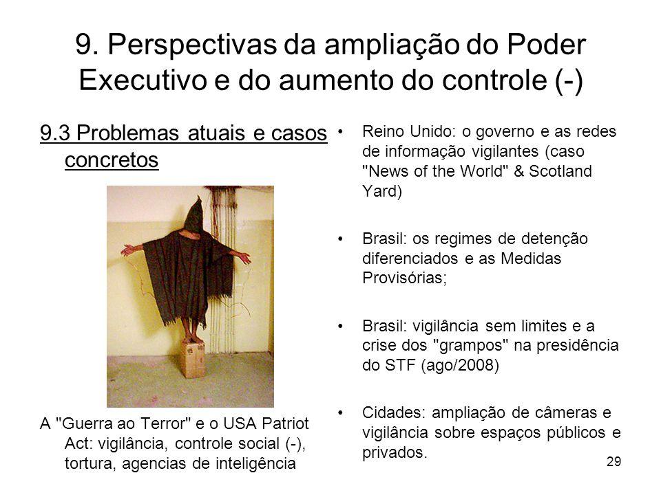 9. Perspectivas da ampliação do Poder Executivo e do aumento do controle (-) 9.3 Problemas atuais e casos concretos A