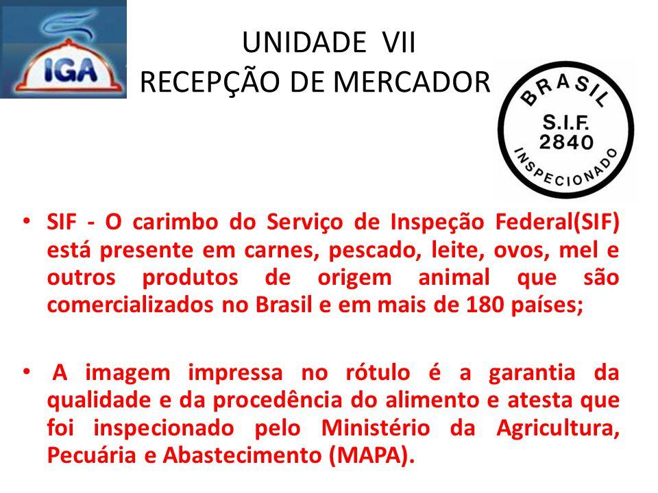 UNIDADE VII RECEPÇÃO DE MERCADORIA SIF - O carimbo do Serviço de Inspeção Federal(SIF) está presente em carnes, pescado, leite, ovos, mel e outros pro