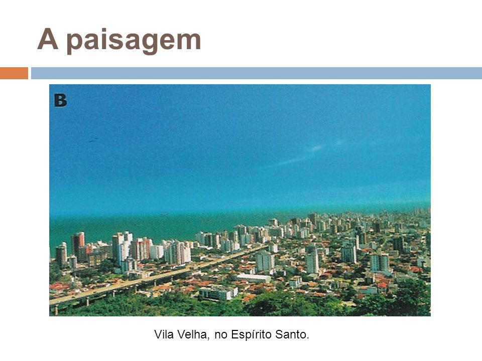 A paisagem Vila Velha, no Espírito Santo.