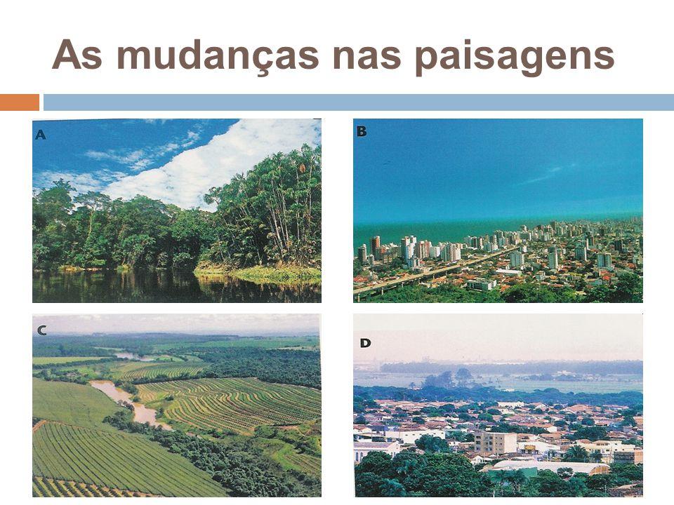 As mudanças nas paisagens