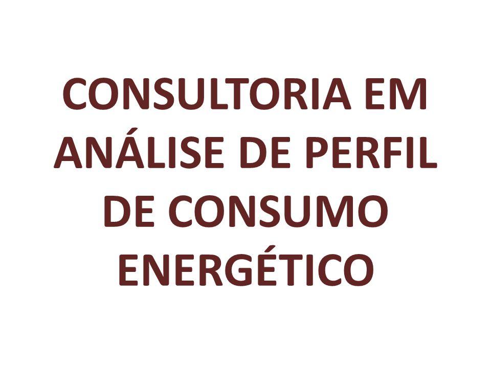 CONSULTORIA EM ANÁLISE DE PERFIL DE CONSUMO ENERGÉTICO
