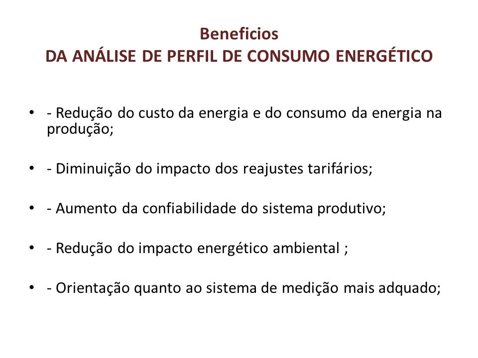 Beneficios DA ANÁLISE DE PERFIL DE CONSUMO ENERGÉTICO
