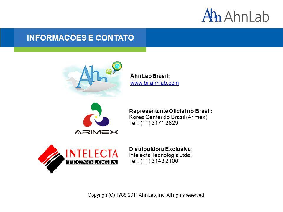 INFORMAÇÕES E CONTATO Representante Oficial no Brasil: Korea Center do Brasil (Arimex) Tel.: (11) 3171 2629 Copyright(C) 1988-2011 AhnLab, Inc. All ri