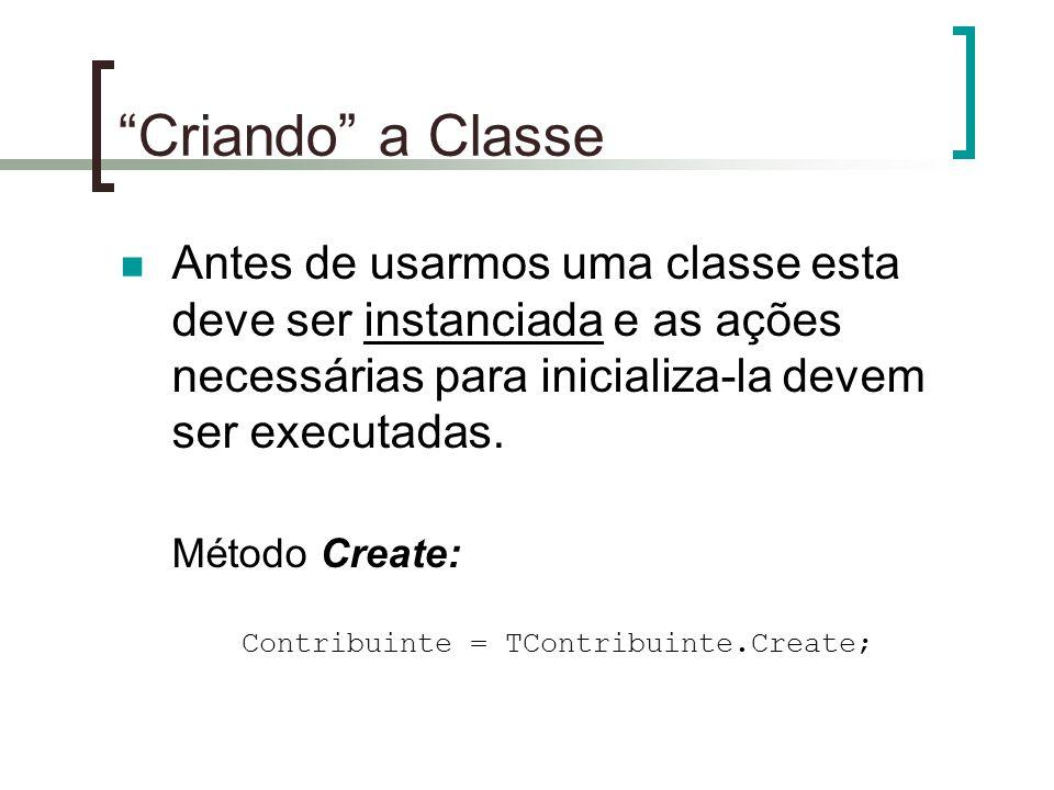 """""""Criando"""" a Classe Antes de usarmos uma classe esta deve ser instanciada e as ações necessárias para inicializa-la devem ser executadas. Método Create"""