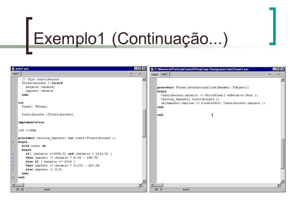 Herança Em Object Pascal: type Classe_1 = Class(Classe_Base) Atributo_1 : tipo_1;...