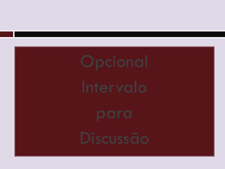 Opcional Intervalo para Discussão