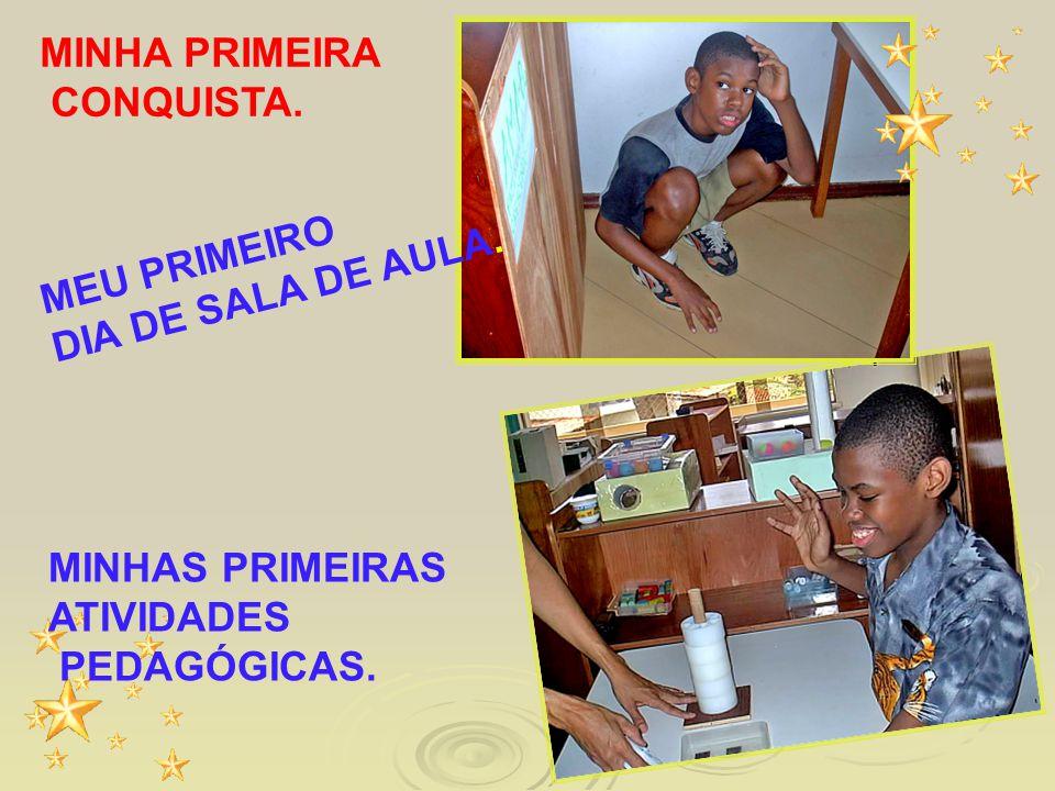 MINHAS PRIMEIRAS ATIVIDADES PEDAGÓGICAS. MINHA PRIMEIRA CONQUISTA. MEU PRIMEIRO DIA DE SALA DE AULA.