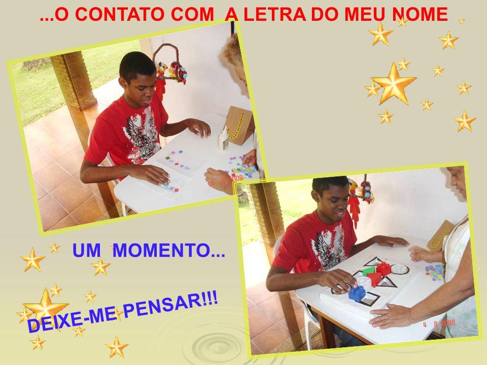 ...O CONTATO COM A LETRA DO MEU NOME UM MOMENTO... DEIXE-ME PENSAR!!!