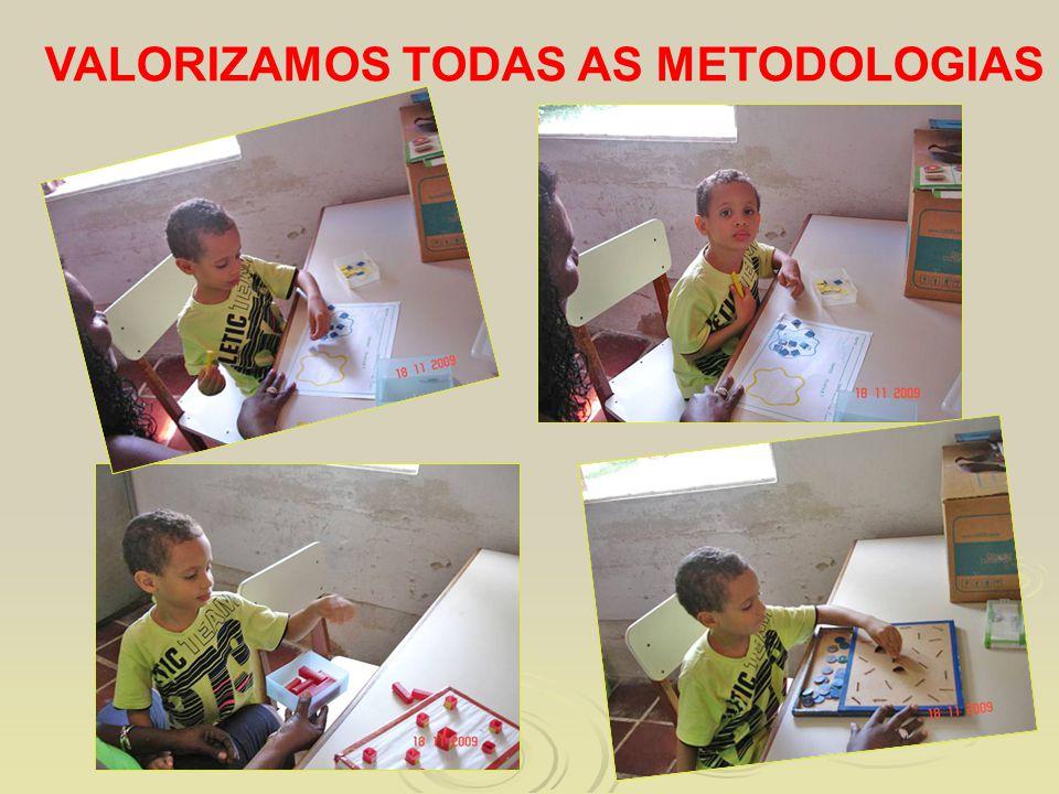 VALORIZAMOS TODAS AS METODOLOGIAS