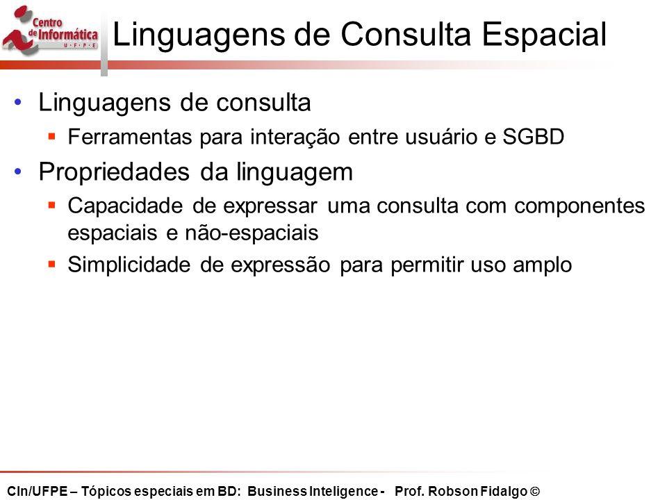 CIn/UFPE – Tópicos especiais em BD: Business Inteligence - Prof. Robson Fidalgo 
