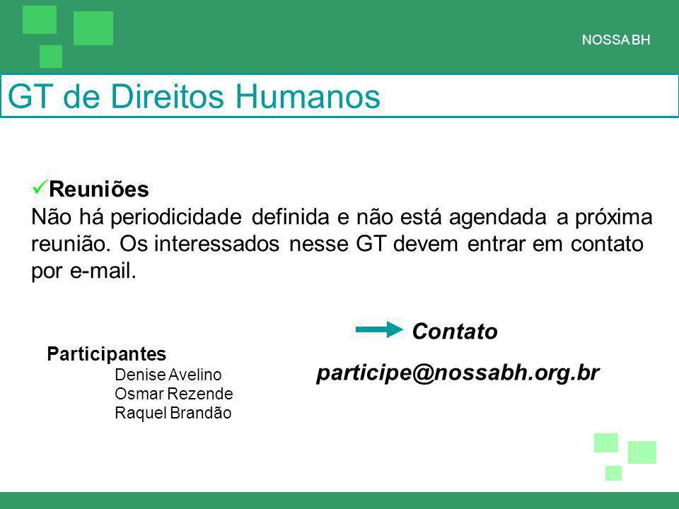 Participantes Denise Avelino Osmar Rezende Raquel Brandão Reuniões Não há periodicidade definida e não está agendada a próxima reunião.