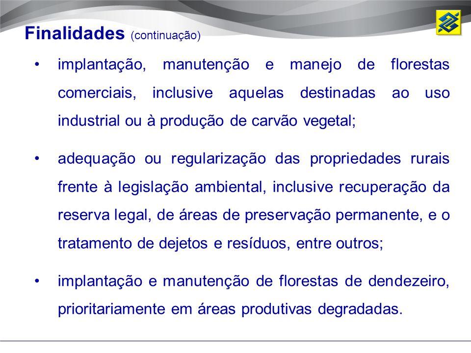implantação, manutenção e manejo de florestas comerciais, inclusive aquelas destinadas ao uso industrial ou à produção de carvão vegetal; adequação ou