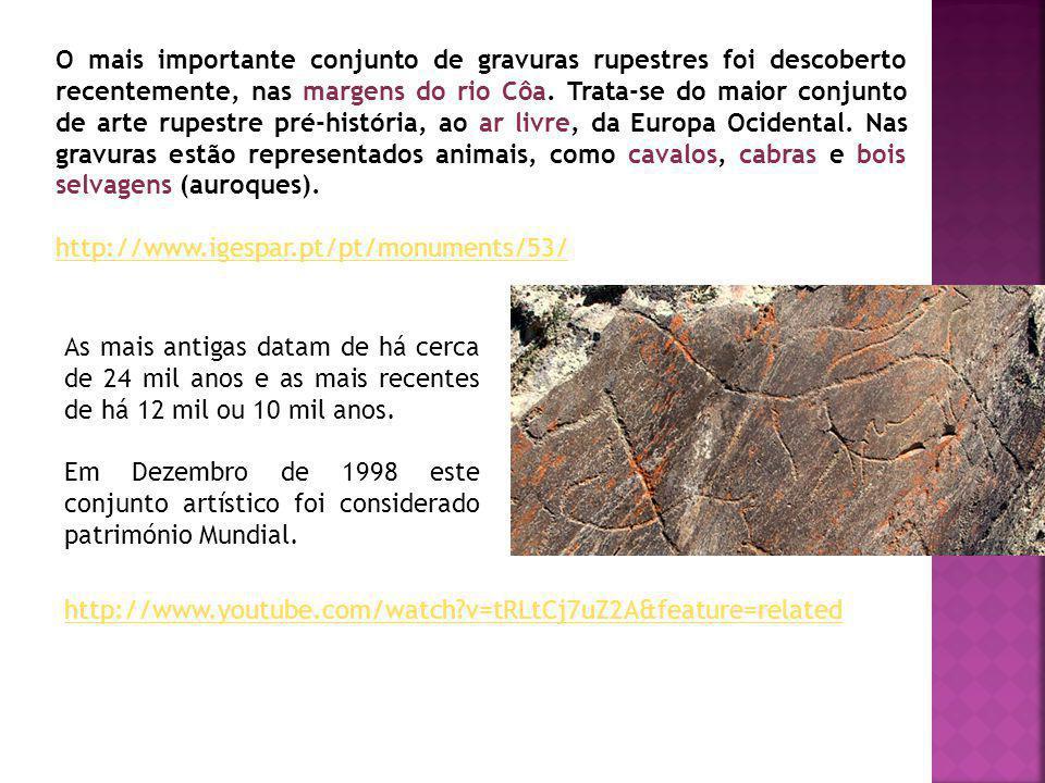 O mais importante conjunto de gravuras rupestres foi descoberto recentemente, nas margens do rio Côa.