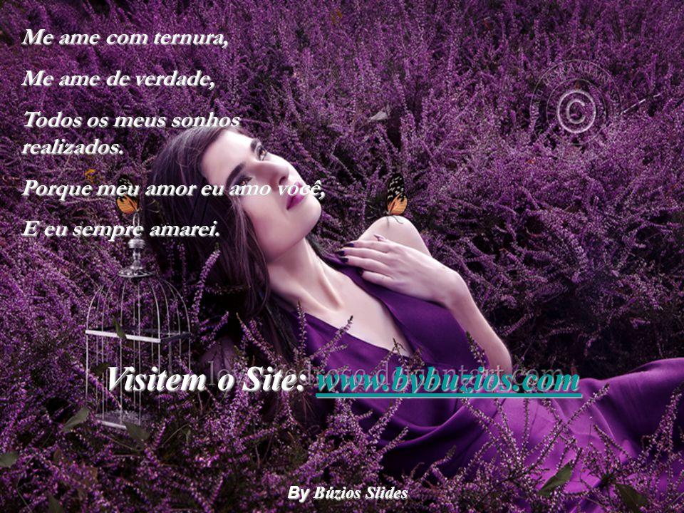 By Búzios Slides Me ame com ternura, Me ame de verdade, Todos os meus sonhos realizados.