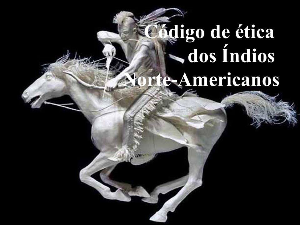 Código de ética dos Índios Norte-Americanos
